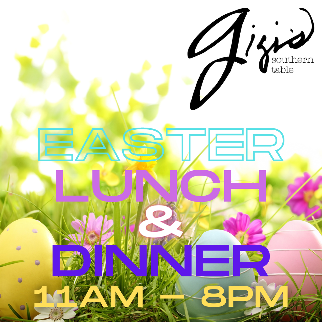Gigi's Easter Lunch and Dinner